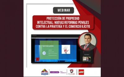 """Webinar """"Protection of Intellectual Property: New criminal reforms against piracy and illicit trade"""""""